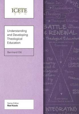 Understanding and Developing Theological Education - ICETE Series (Paperback)