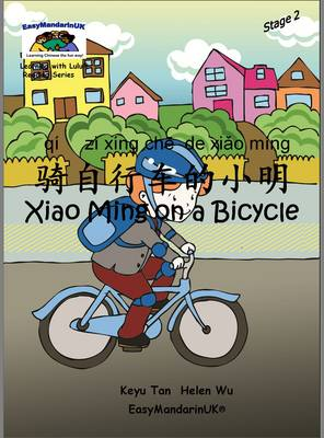 Xiao Ming on a Bicycle - Learning with Lulu Reading Series Stage 2 (Paperback)
