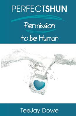 PERFECTSHUN: Permission to be Human (Paperback)
