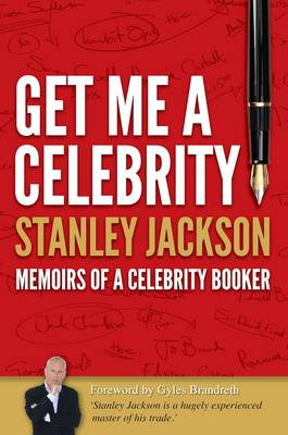 Get Me A Celebrity!: Memoirs of a Celebrity Booker (Paperback)