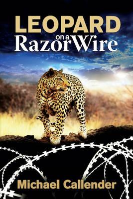 Leopard on a Razor Wire (Paperback)