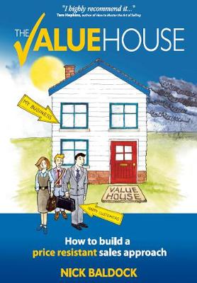 The Value House: How to build a price resistant sales approach (Hardback)