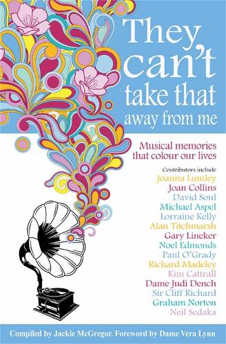 They Can't Take That Away from Me: Musical Memories That Colour Our Lives (Paperback)