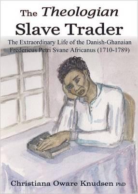 The Theologian Slave Trader (Paperback)