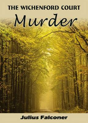 The Wichenford Court Murder - Julius Falconer Series 11 (Paperback)