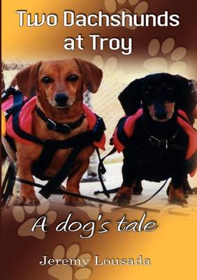 Two Dachshunds at Troy: A Dog's Tale (Paperback)
