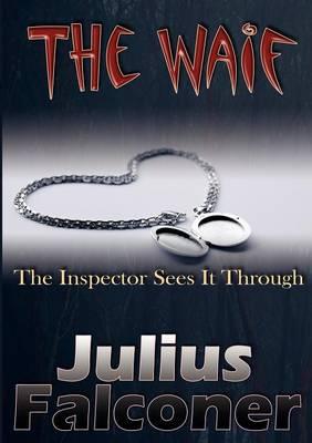 The Waif - Julius Falconer Series 13 (Paperback)