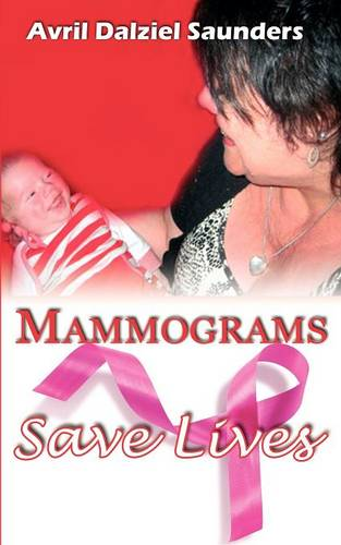Mammograms Save Lives (Paperback)