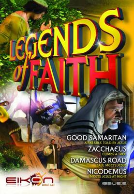 Legends of Faith: Legends of Faith Good Samaritan, Zacchaeus, The Damascus Road and Nicodemus Issue 2 (Paperback)