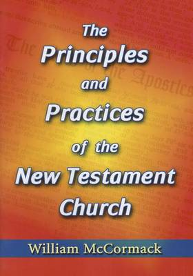 Principles and Practices of the New Testament Church (Paperback)