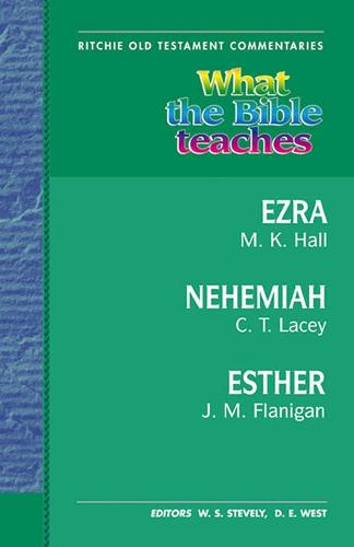 What the Bible Teaches - Ezra, Nehemiah, Esther - Ritchie Old Testament Commentaries (Paperback)