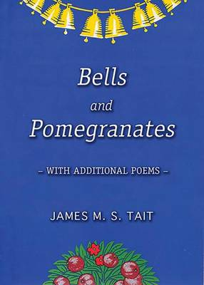 Bells and Pomegranates: With Additional Poems (Paperback)