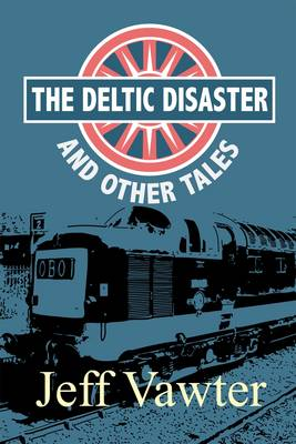 The Deltic Disaster and Other Tales (Paperback)