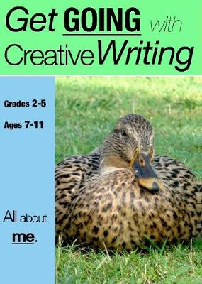 All about Me: Get Going with Creative Writing Series (Us English Edition) Grades 2-5 - Get Going with Creative Writing 2 (Paperback)