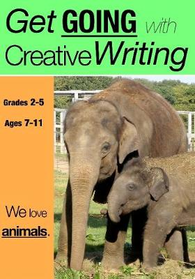 We Love Animals: Get Going with Creative Writing (Us English Edition) Grades 2-5 - Get Going with Creative Writing 2 (Paperback)