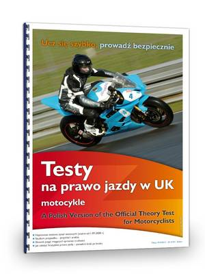 A Polish Version of the Official Theory Test for Motorcyclists: Testy Na Prawo Jazdy W UK - Motocykle (Spiral bound)