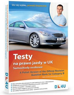 A Polish Version of the Official Revision Question Bank for Category B: Testy Na Prawo Jazdy W UK Samochody Osobowe (Paperback)