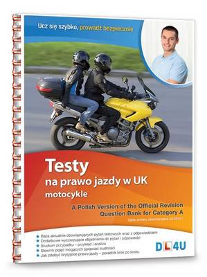 A Polish Version of the Official Revision Question Bank for Category A: Testy Na Prawo Jazdy W UK - Motocykle (Spiral bound)