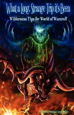 What a Long Strange Trip it's Been: Wilderness Tips for World of Warcraft (Paperback)