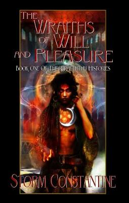 The Wraiths of Will and Pleasure - The Wraeththu Histories 1 (Paperback)