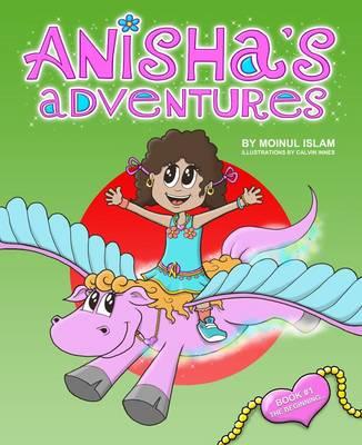 The Beginning - Anisha's Adventures (Paperback)