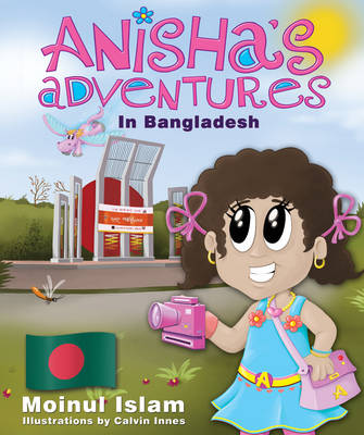 Anisha's Adventures in Bangladesh - Anisha's Adventures (Paperback)