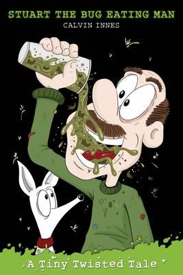 Stuart the Bug Eating Man - Tiny Twisted Tales (Paperback)