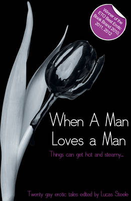 When a Man Loves a Man: A collection of gay erotic stories - Xcite Best-Selling Gay Collections 6 (Paperback)