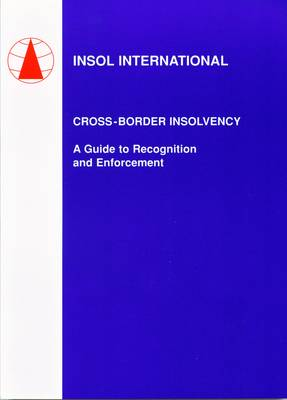 Cross-border Insolvency: A Guide to Recognition and Enforcement (Paperback)