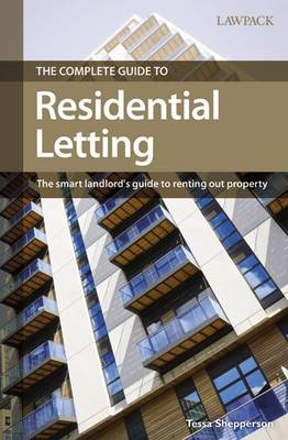 The Complete Guide to Residential Letting: The Smart Landlord's Guide to Renting Out Property (Paperback)