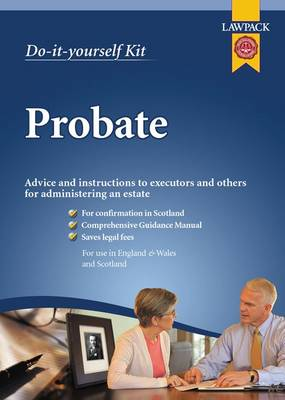 Probate Kit: Advice and Instructions to Executors and Others for Administering an Estate