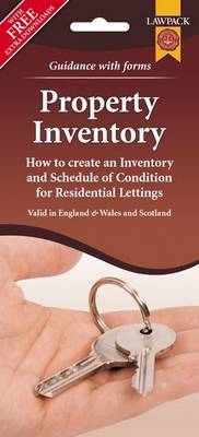 Property Inventory Form Pack: How to Create an Inventory and Schedule of Condition for Residential Lettings
