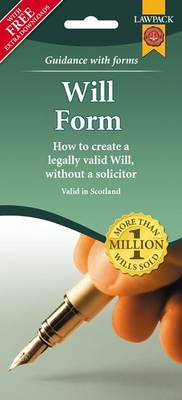 Will Form Pack: How to Create a Legally Valid Will, without a Solicitor in Scotland