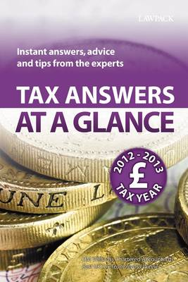 Tax Answers at a Glance 2012/13: Instant Answers, Advice and Tips from the Experts (Paperback)
