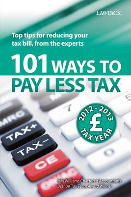 101 Ways to Pay Less Tax 2012/2013: Tax Saving Advice and Tips, from the Experts (Paperback)