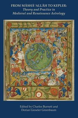 From Masha' Allah to Kepler: Theory and Practice in Medieval and Renaissance Astrology (Paperback)