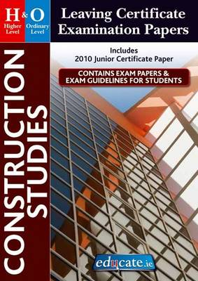 Construction Studies Higher & Ordinary Level Leaving Certificate Examination Papers (Paperback)