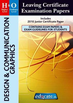 Design & Communication Graphics Higher & Ordinary Level Leaving Certificate Examination Papers (Paperback)