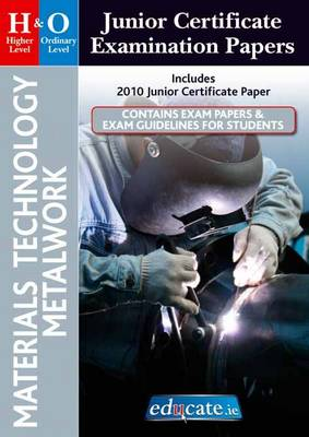 Materials Technology Metalwork Higher & Ordinary Level Junior Certificate Examination Papers (Paperback)