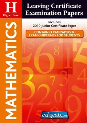 Mathematics Higher Level Leaving Certificate Examination Papers (Paperback)
