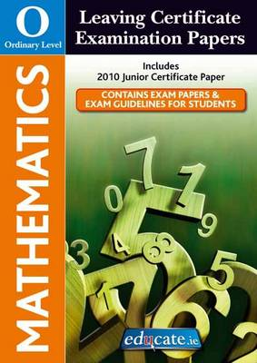Mathematics Ordinary Level Leaving Certificate Examination Papers (Paperback)