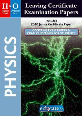 Physics Higher & Ordinary Level Leaving Certificate Examination Papers (Paperback)
