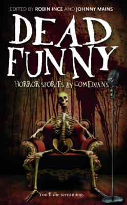 Dead Funny: Horror Stories by Comedians (Hardback)
