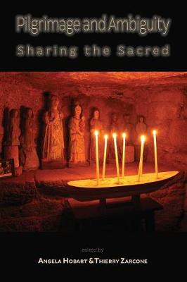 Pilgrimage and Ambiguity: Sharing the Sacred (Paperback)