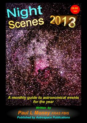 Nightscenes 2013: A Monthly Guide to the Astronomical Events for the Year (Paperback)