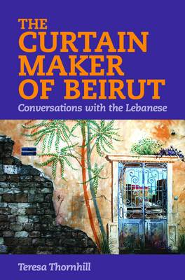 The Curtain Maker of Beirut: Conversations with the Lebanese (Paperback)