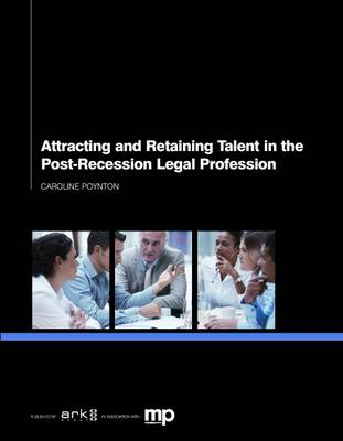 Attracting and Retaining Talent in a Post-recession Legal Profession (Paperback)