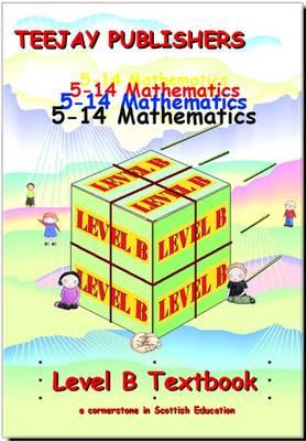 TeeJay 5-14 Maths: Level B (Spiral bound)