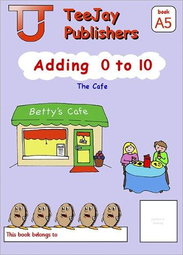 TeeJay Level A Maths: Adding 0 to 10 Bk.5 (Paperback)