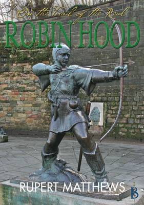 On the Trail of the Real Robin Hood - On the Trail of the Real 1 (Paperback)
